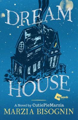 Image for Dream House: A Novel by CutiePieMarzia