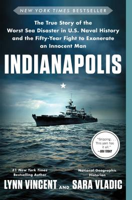 Image for Indianapolis: The True Story of the Worst Sea Disaster in U.S. Naval History and the Fifty-Year Fight to Exonerate an Innocent Man