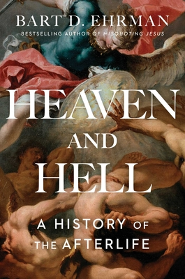 Image for HEAVEN AND HELL: A HISTORY OF THE AFTERLIFE