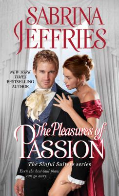 The Pleasures of Passion (The Sinful Suitors), Sabrina Jeffries
