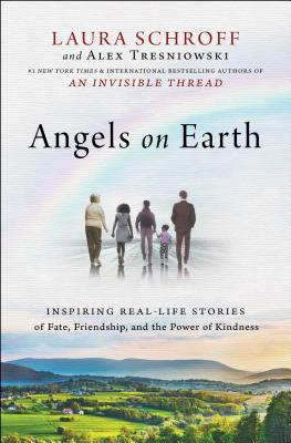Image for Angels on Earth: Inspiring Real-Life Stories of Fate, Friendship, and the Power of Kindness