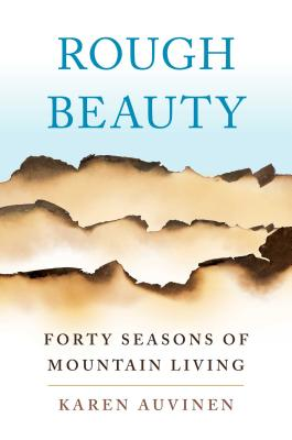 Image for Rough Beauty: Forty Seasons of Mountain Living