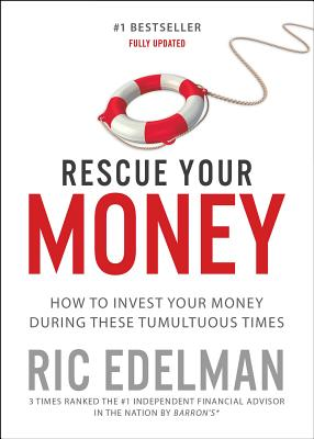 Image for Rescue Your Money: How to Invest Your Money During these Tumultuous Times