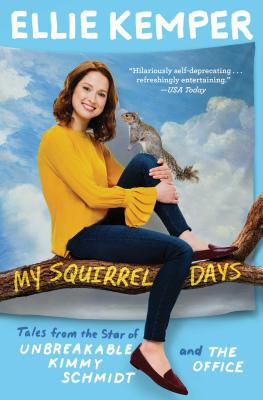 Image for My Squirrel Days: Tales from the Star of Unbreakable Kimmy Schmidt and The Office
