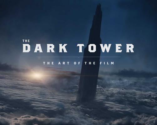 Image for The Dark Tower: The Art of the Film