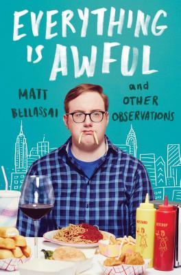 Everything Is Awful: And Other Observations, Bellassai, Matt