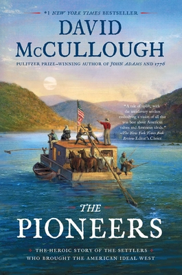 Image for PIONEERS: THE HEROIC STORY OF THE SETTLERS WHO BROUGHT THE AMERIAN IDEAL WEST