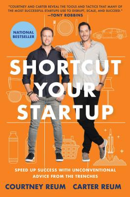 Image for Shortcut Your Startup: Speed Up Success with Unconventional Advice from the Trenches