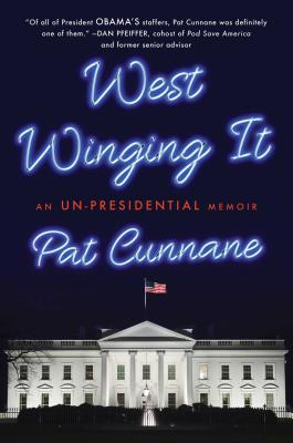 Image for West Winging It: An Un-Presidential Memoir