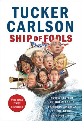 Image for Ship of Fools: How a Selfish Ruling Class Is Bringing America to the Brink of Revolution