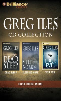 Greg Iles CD Collection 3: Dead Sleep, Sleep No More, True Evil (Greg Iles Collection), Iles, Greg