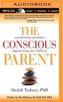 Image for The Conscious Parent: Transforming Ourselves, Empowering Our Children
