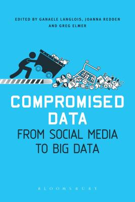 Image for Compromised Data: From Social Media to Big Data