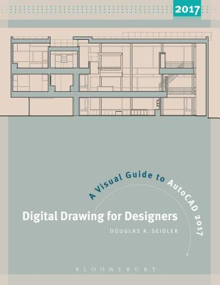 Image for Digital Drawing for Designers: A Visual Guide to AutoCAD® 2017