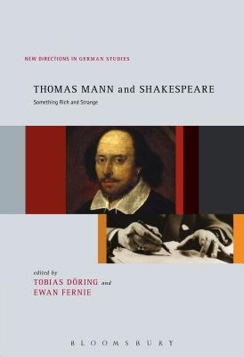 Image for Thomas Mann and Shakespeare: Something Rich and Strange (New Directions in German Studies)