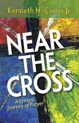 Image for Near the Cross: A Lenten Journey of Prayer