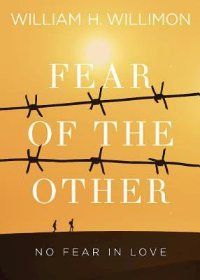 Image for Fear of the Other: No Fear in Love