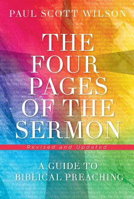 Image for The Four Pages of the Sermon, Revised and Updated: A Guide to Biblical Preaching