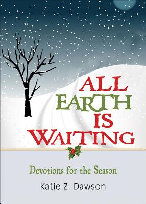 Image for All Earth Is Waiting: Devotions for the Season