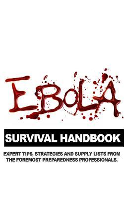 Image for EBOLA SURVIVAL HANDBOOK : A COLLECTION O