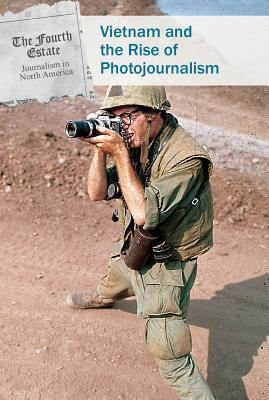 Image for Vietnam and the Rise of Photojournalism
