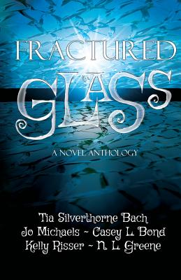 Image for Fractured Glass: A Novel Anthology