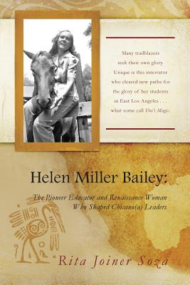 Image for Helen Miller Bailey: The Pioneer Educator and Renaissance Woman Who Shaped Chicano(a) Leaders