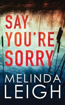 SAY YOU'RE SORRY (MORGAN DANE, NO 1), LEIGH, MELINDA