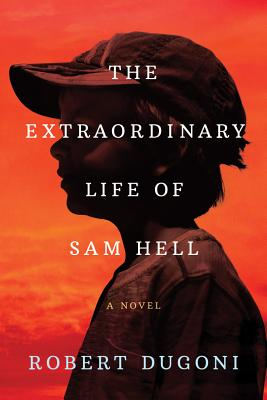 Image for The Extraordinary Life of Sam Hell: A Novel