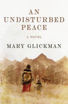 An Undisturbed Peace: A Novel, Glickman, Mary