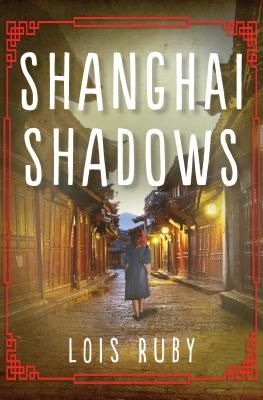 Shanghai Shadows, Ruby, Lois
