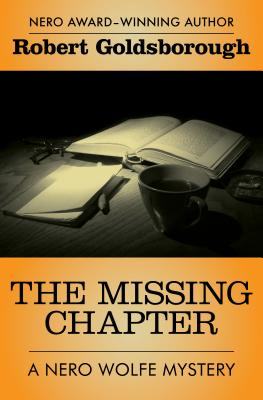 The Missing Chapter (The Nero Wolfe Mysteries), Goldsborough, Robert