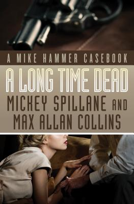 Image for A Long Time Dead A Mike Hammer Casebook