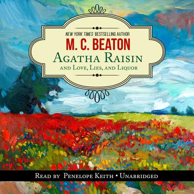 Image for Agatha Raisin and Love, Lies, and Liquor (Agatha Raisin Mysteries, Book 17) (Agatha Raisin Mystery)