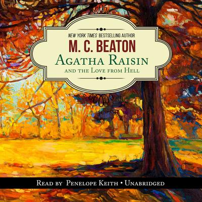 Image for Agatha Raisin and the Love from Hell (Agatha Raisin Mysteries, Book 11) (The Agatha Raisin Mysteries)
