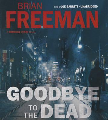 Image for Goodbye to the Dead (Jonathan Stride Series, Book 7)
