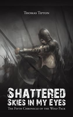 Image for Shattered Skies in My Eyes: The Fifth Chronicle of the Wolf Pack