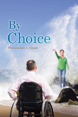 By Choice, Grant, Patriciaann A.