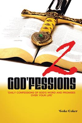 God'fessions 2: Daily Confessions of God's Word and promises over your life volume two, Coker, 'Goke