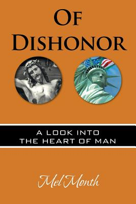 Of Dishonor: A Look into the Heart of Man, Month, Mel