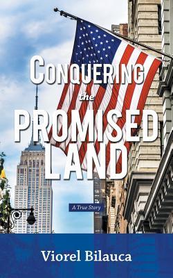 Conquering the Promised Land: A True Story, Bilauca, Viorel