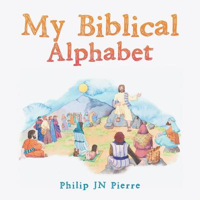 My Alphabet Bible, Pierre, Philip JN