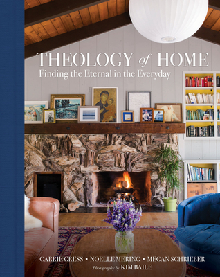 Image for Theology of Home: Finding the Eternal in the Everyday