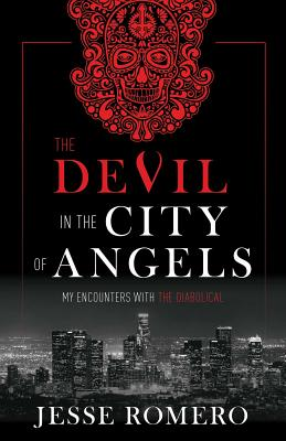Image for The Devil in the City of Angels: My Encounters With the Diabolical