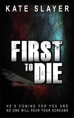 Image for First to Die (A Detective Samantha Kelly Mystery Series Book 1) (Volume 1)