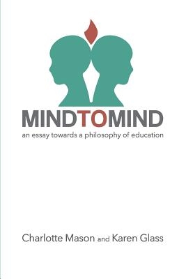 Image for Mind to Mind: An Essay Towards a Philosophy of Education