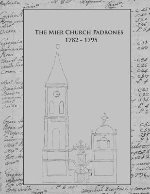 Image for The Mier Church Padrones 1782-1795