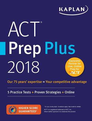 Image for ACT Prep Plus 2018: 5 Practice Tests + Proven Strategies + Online (Kaplan Test Prep)