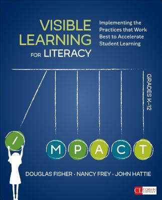 Image for Visible Learning for Literacy, Grades K-12: Implementing the Practices That Work Best to Accelerate Student Learning (Corwin Literacy)