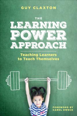 Image for The Learning Power Approach: Teaching Learners to Teach Themselves